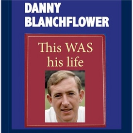 Danny Blanchflower - This WAS his life